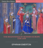 The Beginnings of Modern Europe (1250-1450)