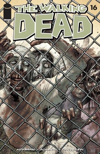 Robert Kirkman, Charlie Adlard, Cliff Rathburn & Tony Moore - The Walking Dead #16