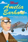 Meet Amelia Earhart An Illustrated Biography Of Amelia Earhart For Children 8 Years Old  Up