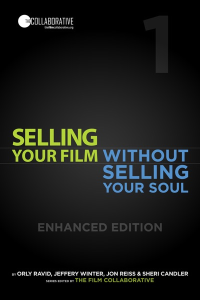 Selling Your Film Without Selling Your So...
