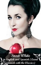 Snow White In English And Spanish Learn Spanish With The Classics