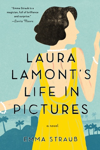 Emma Straub - Laura Lamont's Life in Pictures