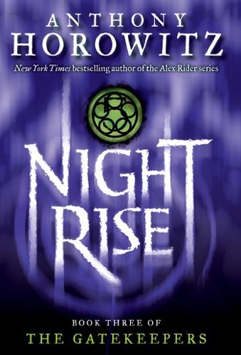 Anthony Horowitz - The Gatekeepers #3: Nightrise
