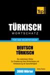 Deutsch-Trkischer Wortschatz Fr Das Selbststudium 3000 Wrter