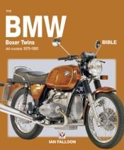 The BMW Boxer Twins 1970-1996 Bible