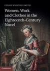 Women Work And Clothes In The Eighteenth-Century Novel
