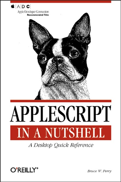 AppleScript in a Nutshell by Bruce W  Perry on Apple Books