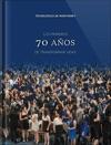 Los Primeros 70 Aos De Transformar Vidas