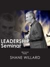 Leadership Seminar - Hosting Shane Willard 6 Sermons