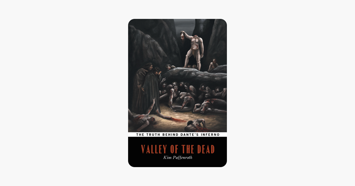 Valley of the Dead (The Truth Behind Dantes Inferno)