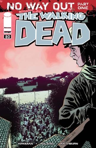 Robert Kirkman, Cliff Rathburn, Charlie Adlard & Rus Wooton - The Walking Dead #80