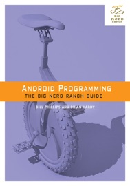 Android Programming: The Big Nerd Ranch Guide - Brian Hardy & Bill Phillips