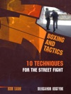 Boxing And Tactics 10 Techniques For The Street Fight