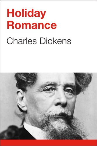 Charles Dickens - Holiday Romance