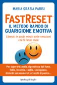 FastReset® Il metodo rapido di guarigione emotiva