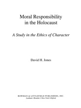 Moral Responsibility In The Holocaust