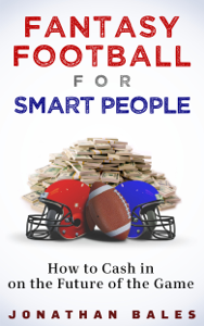 Fantasy Football for Smart People: How to Cash in on the Future of the Game Book Review