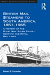 British Mail Steamers To South America 1851-1965