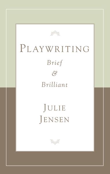 Playwriting Brief & Brilliant