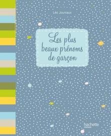 LES PLUS BEAUX PRéNOMS DE GARçON