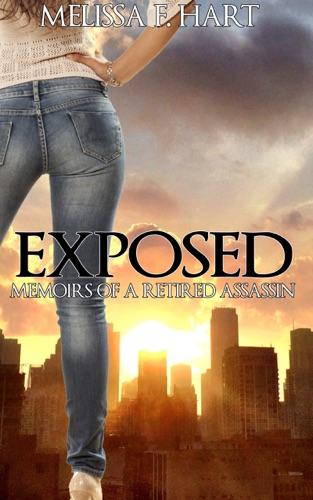Melissa F. Hart - Exposed (Memoirs of a Retired Assassin, Book 1) (Romantic Suspense)