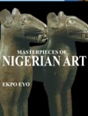 Masterpieces Of Nigerian Art