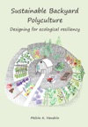 Sustainable Backyard Polyculture Designing For Ecological Resiliency
