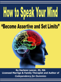 How to Speak Your Mind: Become Assertive and Set Limits