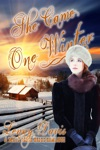 She Came One Winter The Brides Of Courage Kansas Book 2