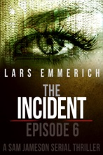 The Incident - Episode Six