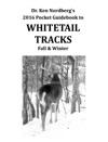 Dr Ken Nordbergs 2016 Pocket Guidebook To Whitetail Tracks Fall  Winter