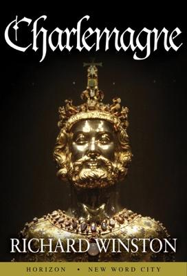 Richard Winston - Charlemagne book