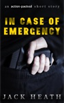 In Case Of Emergency An Action-packed Short Story