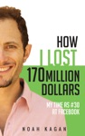 How I Lost 170 Million Dollars