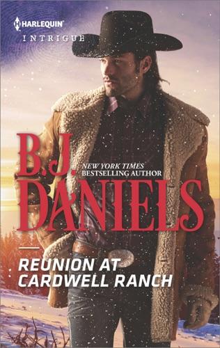 B.J. Daniels - Reunion at Cardwell Ranch