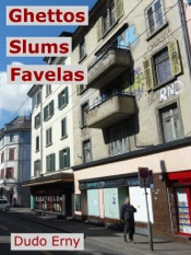 Download and Read Online Ghettos, Slums, Favelas