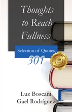 Thoughts To Reach Fullness. 301 Selection Of Quotes