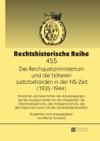 Das Reichsjustizministerium Und Die Hheren Justizbehrden In Der NS-Zeit 1935-1944