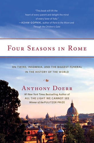 Anthony Doerr - Four Seasons in Rome