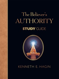 THE BELIEVERS AUTHORITY STUDY GUIDE