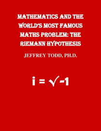 Mathematics And The World's Most Famous Maths Problem: The Riemann Hypothesis