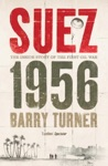 Suez 1956 The Inside Story Of The First Oil War