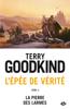 La Pierre des Larmes - Terry Goodkind
