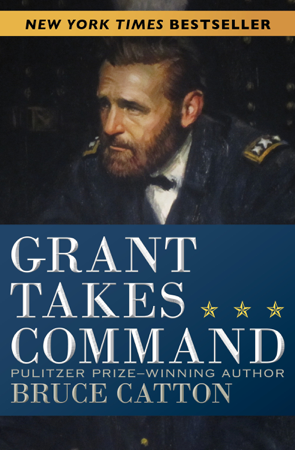 Grant Takes Command - Bruce Catton