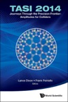 Journeys Through The Precision Frontier Amplitudes For Colliders Tasi 2014 - Proceedings Of The 2014 Theoretical Advanced Study Institute In Elementary Particle Physics