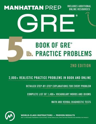 5 lb. Book of GRE Practice Problems - Manhattan Prep - Manhattan Prep