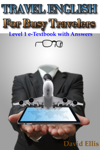 Travel English for Busy Travelers: Level 1