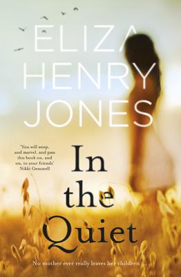 Eliza Henry Jones - In the Quiet book