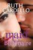 Ruth Cardello - Maid For The Billionaire  artwork