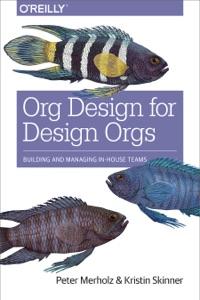 Org Design for Design Orgs Book Cover